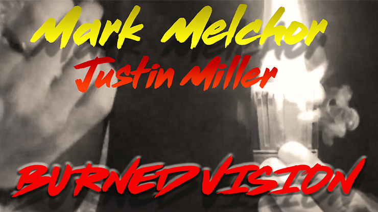 Burned Vision by Mark Melchor and Justin Miller video DOWNLOAD