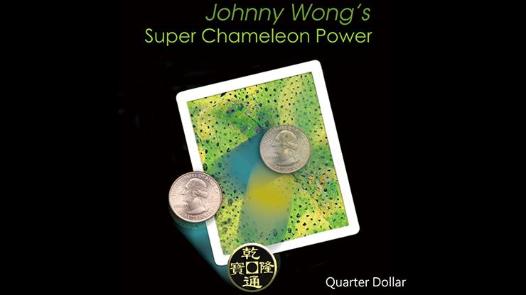 Super Chameleon Power (Quarter Dollar) - Johnny Wong
