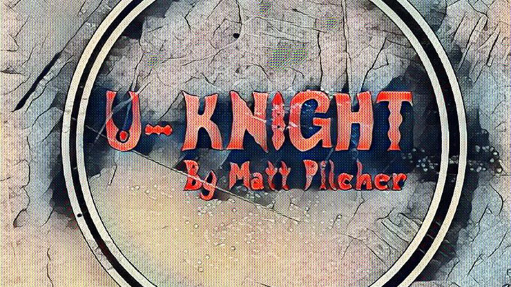 U Knight by Matt Pilcher video DOWNLOAD