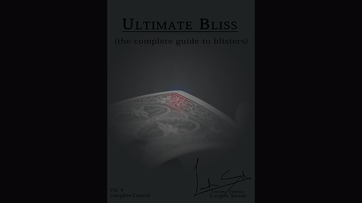 Ultimate Bliss (The Complete Guide To Blisters) by Landon Swank