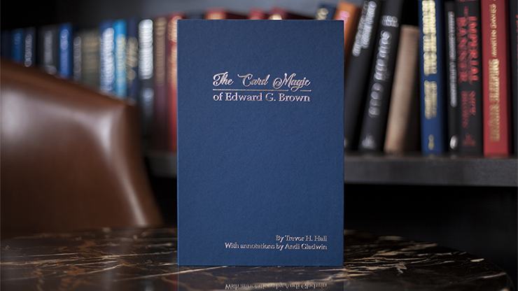 The Card Magic of Edward G. Brown by Trevor H. Hall and Andi Gladwin