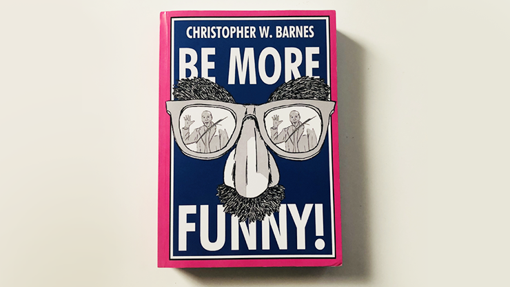 BE MORE FUNNY by Christopher T. Magician Zauberbuch, Comedy-Routinen