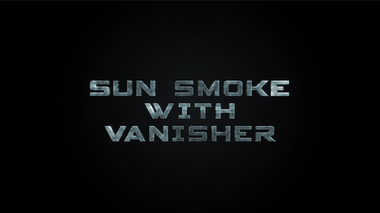 Sun Smoke with Vanisher (Gimmicks & Online Instructions)