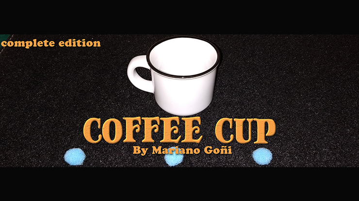 Coffee Cup Complete Edition (Gimmicks and Online Instruction) by Mariano Goni Kaffeebecher-Routine