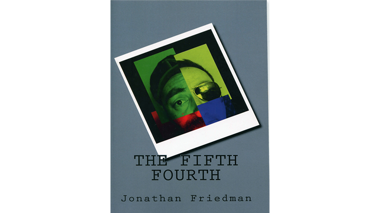The Fifth Fourth - Jonathan Friedman - Libro de Trucos de Magia