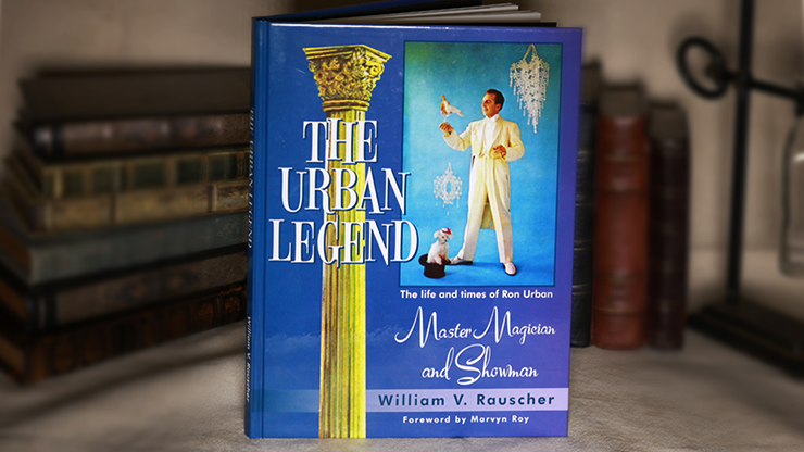 The Urban Legend (The Life & Time of Ron Urban) - William Rauscher - Libro de Trucos de Magia