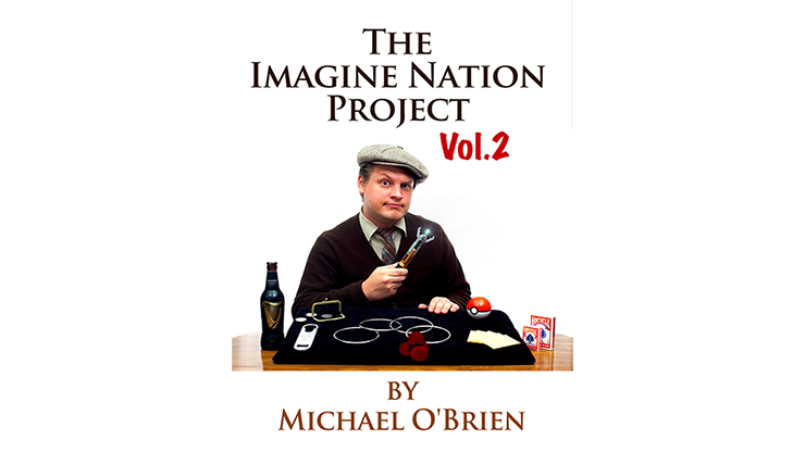 The Imagine Nation Project Vol. 2 - Michael O'Brien - Libro de Trucos de Magia
