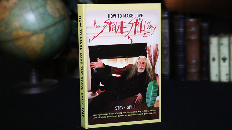 How To Make Love The Steve Spill Way by Steve Spill