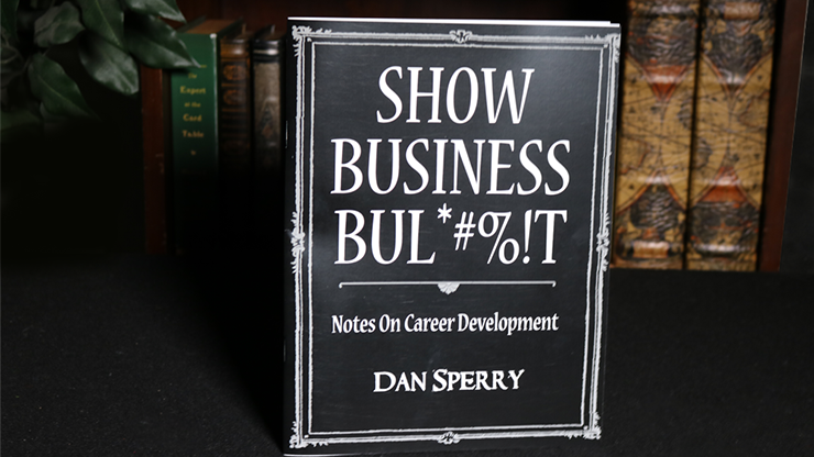 SHOW BUSINESS BUL*#%!T - Dan Sperry