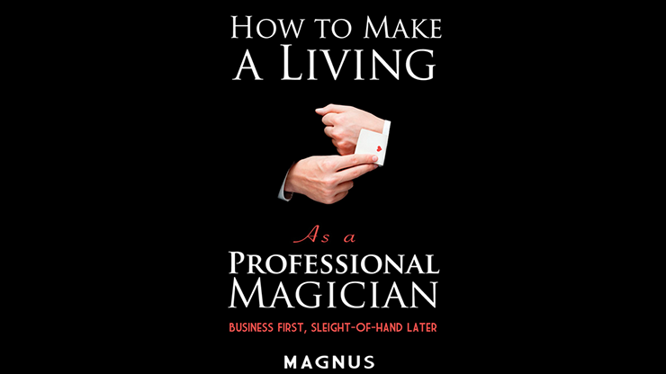 How To Make A Living as a Professional Magician by Magnus and Dover Publications