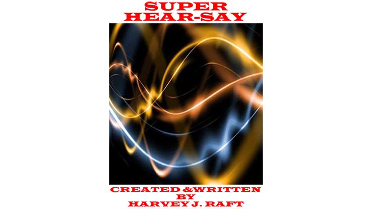 SUPER HEAR SAY by Harvey Raft eBook DOWNLOAD