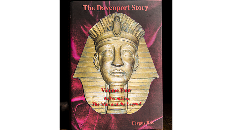 The Davenport Story Volume 4 Will Goldston The Man and the Legend by Fergus Roy