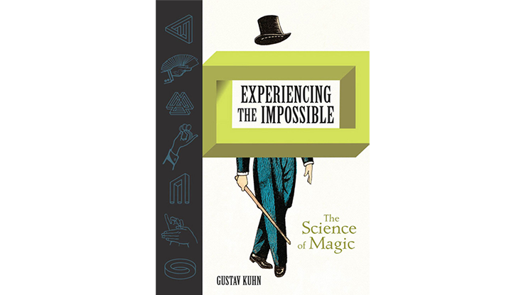 Experiencing the Impossible (The Science of Magic) - Gustav Kuhn