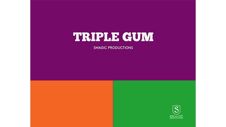 TRIPLE GUM by Smagic Productions