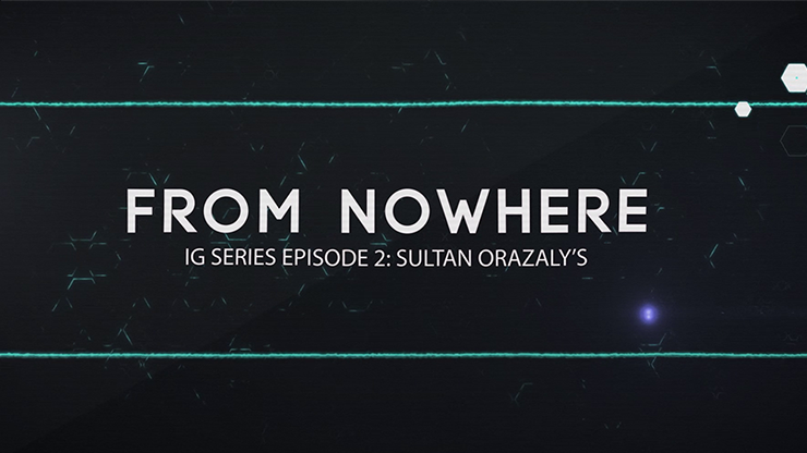 IG Series Episode 2: Sultan Orazaly's From Nowhere