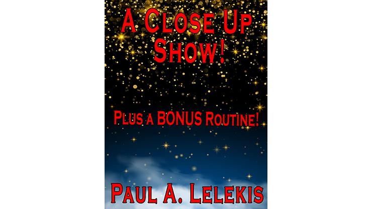 A CLOSE UP SHOW! - Paul A. Lelekis Mixed Media DOWNLOAD