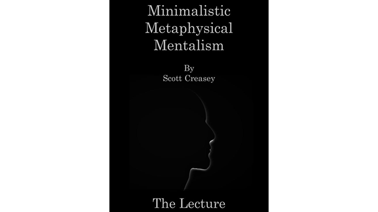 Minimalistic, Metaphysical, Mentalism  The Lecture - Scott Creasey ebook DOWNLOAD