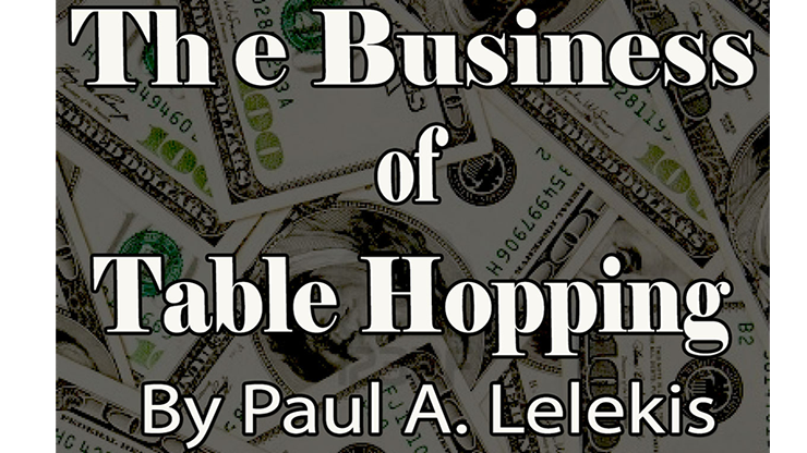 The Business of TableHopping - Paul A. Lelekis eBook DOWNLOAD