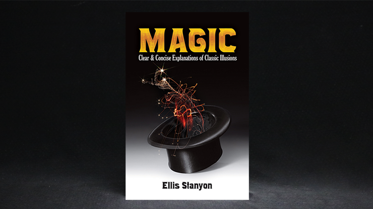 Magic: Clear and Concise Explanations of Classic Illusions - Ellis Stanyon and Dover Publications  Book