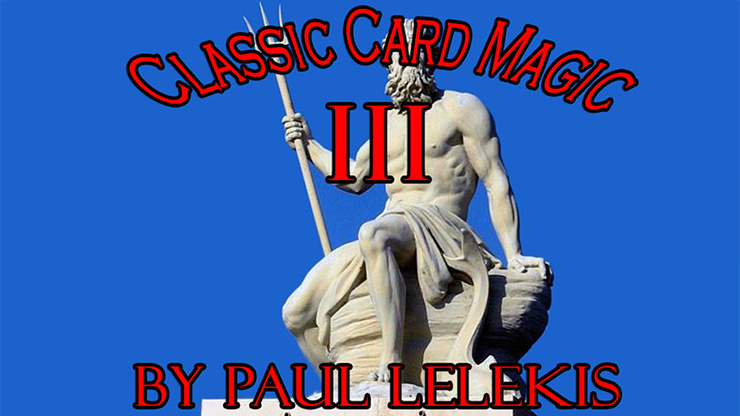 Classic Card Magic III - Paul A. Lelekis eBook DOWNLOAD