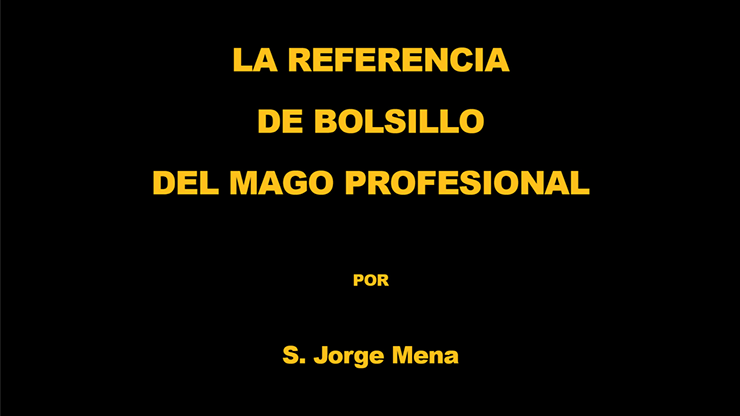 La Referencia de Bolsillo del Mago Profesional por S. Jorge Mena eBook DOWNLOAD