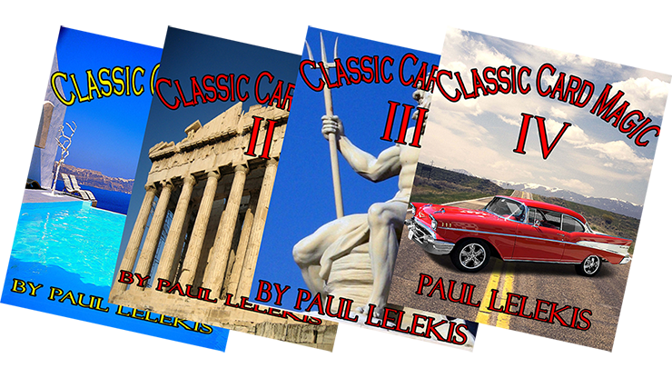 THE TOTAL PACKAGE - Paul A. Lelekis The Classics of Card Magic Volumes I, II, III, IV eBook DOWNLOAD