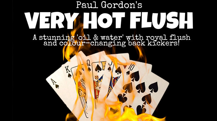 Very Hot Flush - Paul Gordon (Gimmick and Online Instructions)