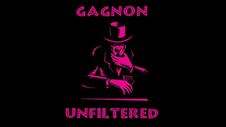 Gagnon Unfiltered by Tom Gagnon