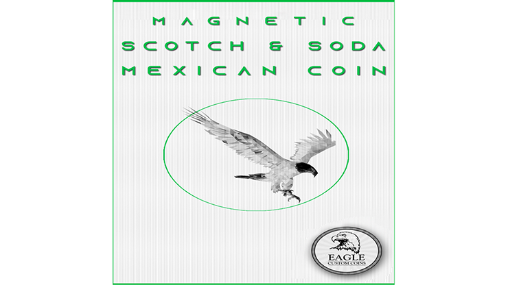 Magnetic Scotch and Soda Mexican Coin by Eagle Coins
