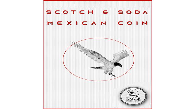Scotch and Soda Mexican Coin - Eagle Coins