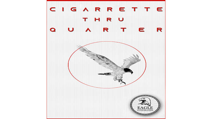 Cigarette Thru Quarter (One Sided) by Eagle Coins