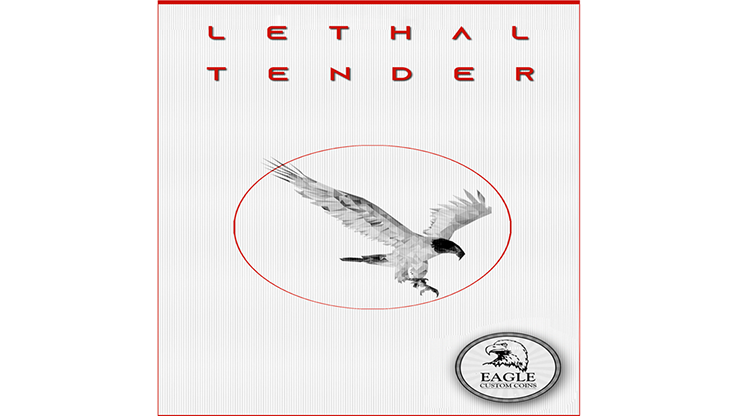 Lethal Tender by Eagle Coins