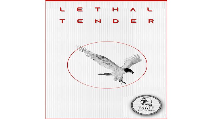 Lethal Tender - Eagle Coins