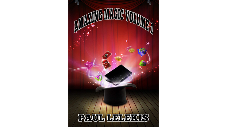 AMAZING MAGIC  Volume I - Paul A. Lelekis mixed media DOWNLOAD