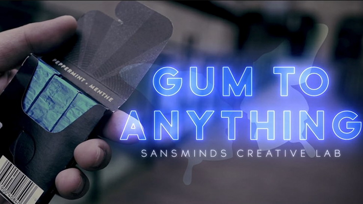Gum to Anything by Sansminds Magic