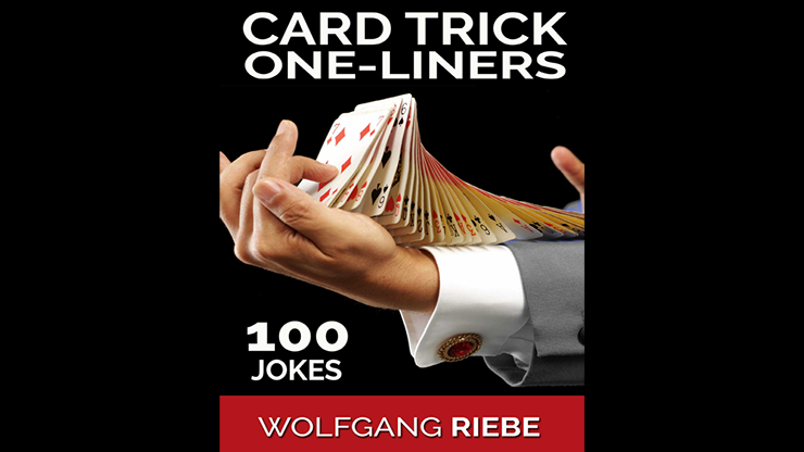 100 Card Trick One Liner Jokes by Wolfgang Riebe eBook DOWNLOAD