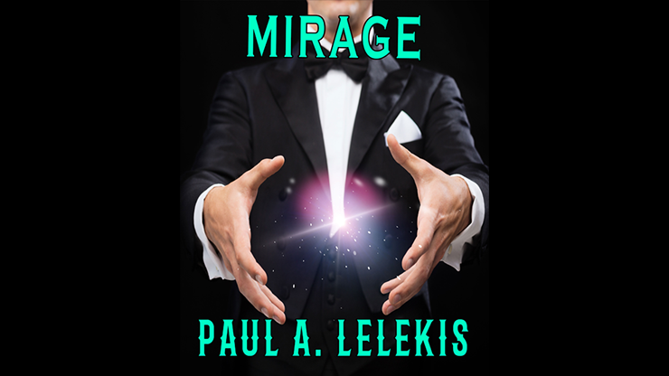 MIrage - Paul A. Lelekis Mixed Media DOWNLOAD
