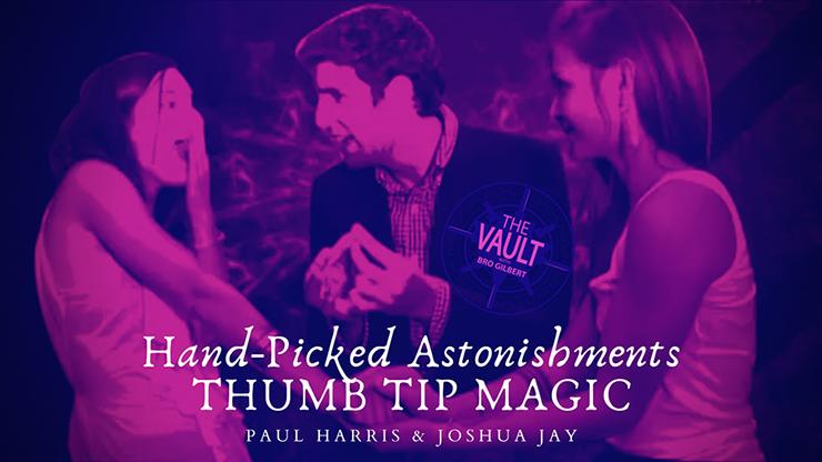 The Vault  Handpicked Astonishments (Thumb Tips) - Paul Harris and Joshua Jay video DOWNLOAD