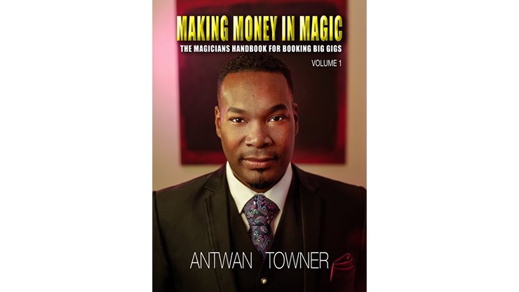 Making Money In Magic volume 1 - Antwan Towner Mixed Media DOWNLOAD