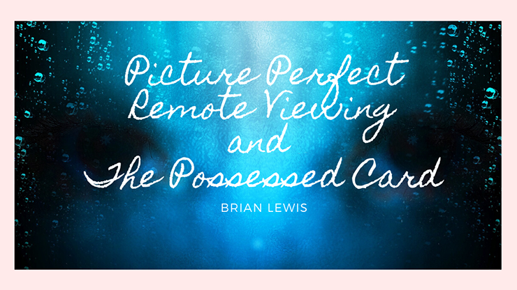Picture Perfect Remote Viewing & The Possessed Card - Brian Lewis video DOWNLOAD