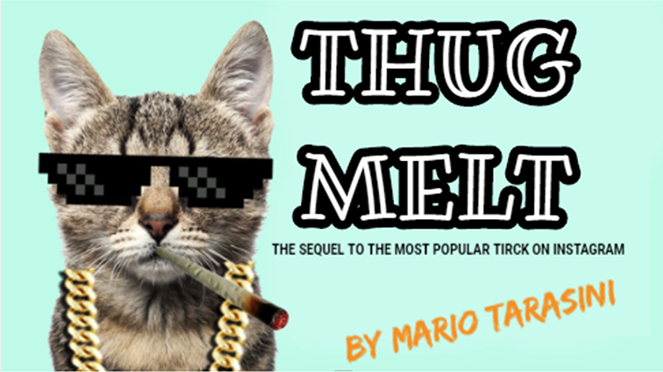Thug Melt by Mario Tarasini video DOWNLOAD