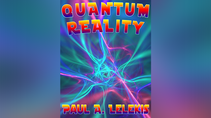 QUANTUM REALITY! - Paul A. Lelekis Mixed Media DOWNLOAD