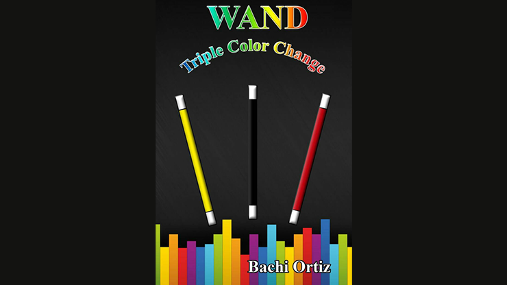 Wand Triple Color Change - Bachi Ortiz video DOWNLOAD
