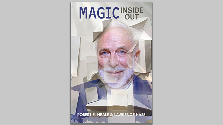 Magic Inside Out - Robert E. Neale & Lawrence Hasss  Book