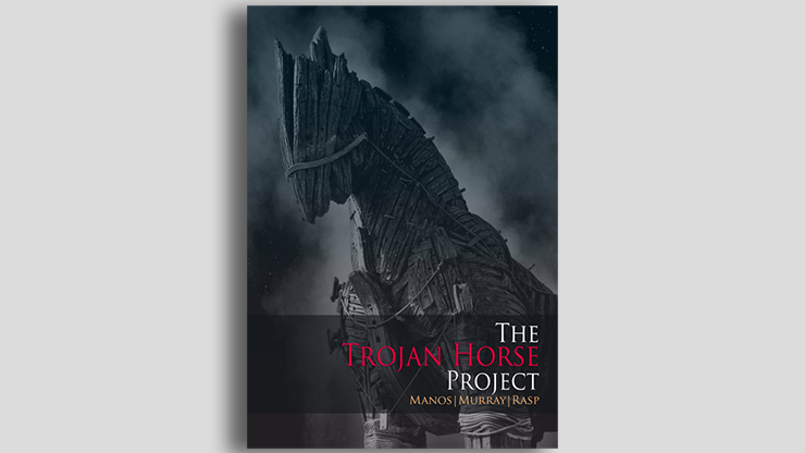 THE TROJAN HORSE PROJECT - Manos, Murray and Rasp  Book