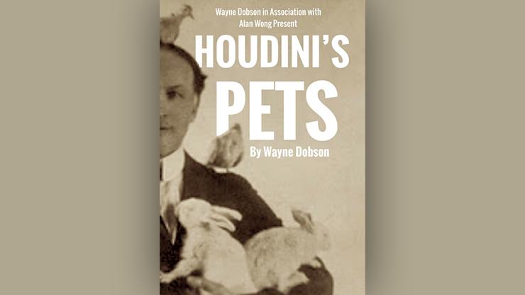 Houdini's Pets - Wayne Dobson & Alan Wong