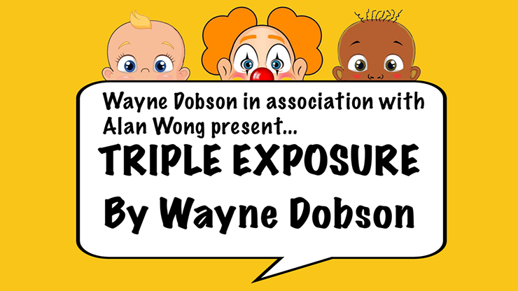 Triple Exposure by Wayne Dobson in association with Alan Wong - Trick