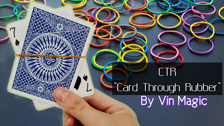 CTR (Card Through Rubber) by Vin Magic video DOWNLOAD