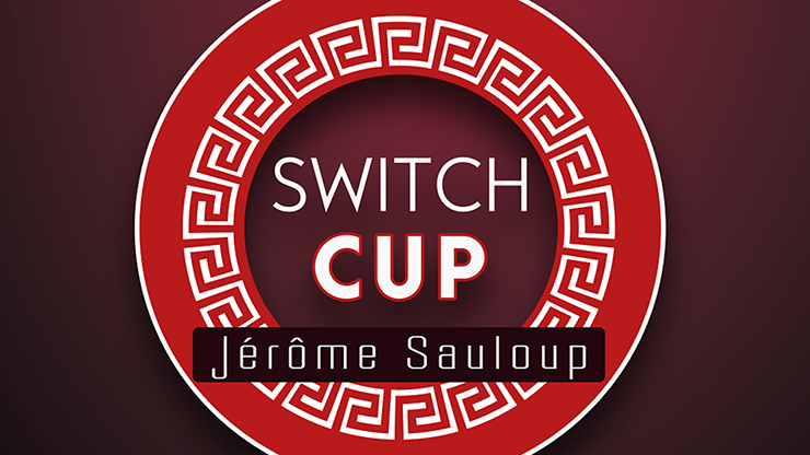Switch Cup (Gimmicks and Online Instructions) - Jérôme Sauloup &