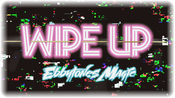 Wipe Up by Ebbytones by video DOWNLOADS